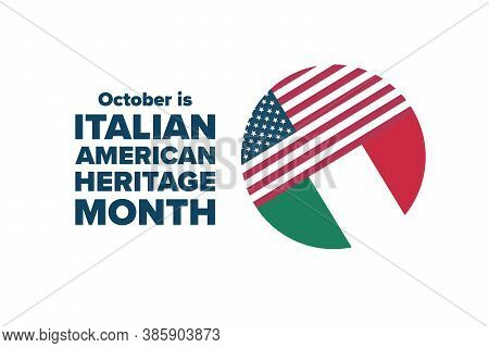 Italian-american Heritage Month. Holiday Concept. Template For Background, Banner, Card, Poster With