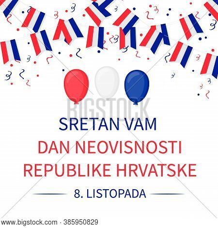 Happy Croatia Independence Day On October 8 Inscription In Croatian Language. Vector Template For Ty