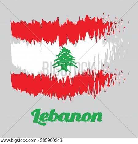 Brush Style Color Flag Of Lebanon Flag, Triband Of Red And White, Charged With A Green Lebanon Cedar