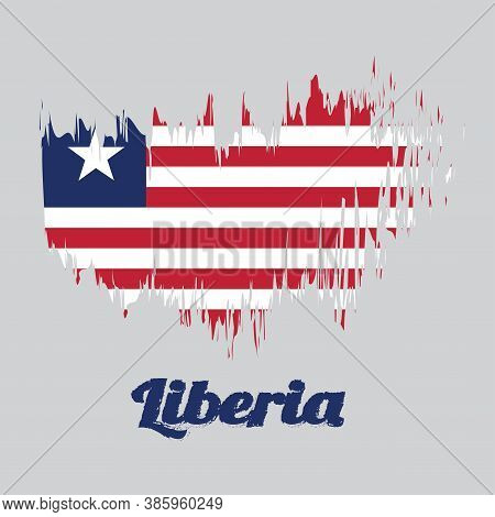 Brush Style Color Flag Of Liberia Flag, Eleven Horizontal Stripes Of Red And White With White Star O