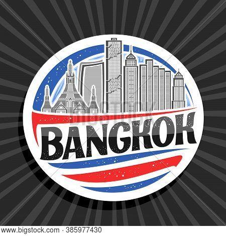 Vector Logo For Bangkok, White Decorative Seal With Outline Illustration Of Famous Bangkok City Scap