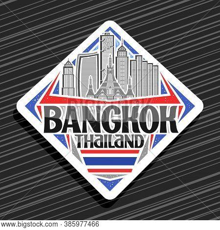 Vector Logo For Bangkok, White Road Sign With Illustration Of Modern Bangkok City Scape On Day Sky B
