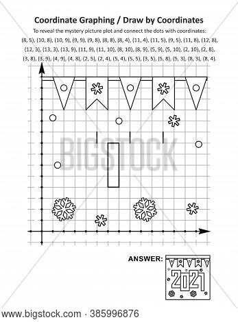 Year 2021 Sign Coordinate Graphing, Or Draw By Coordinates, Activity And Coloring Page