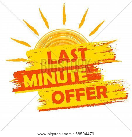 Last Minute Offer With Sun Sign, Summer Yellow And Orange Drawn Label