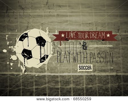 Soccer typography quote concept abstract vintage background poster