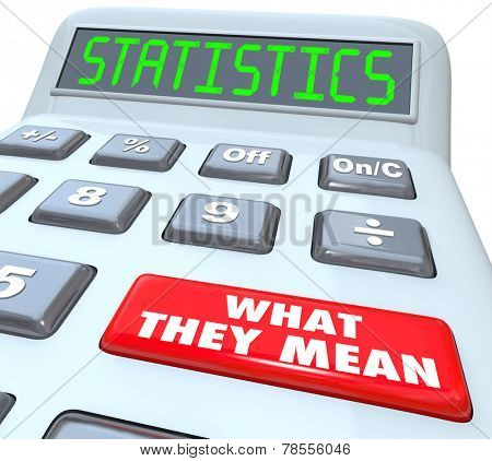 Statistics word on a calculator and red button reading What They Mean explaining the significance of percentage rate of likelihood