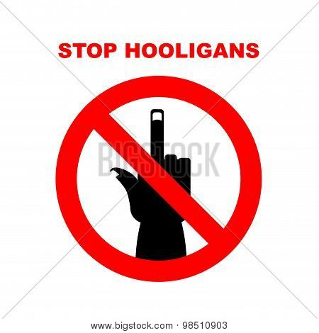 Sign Stop Bullies, Hooligans. Crossed Out Fuck. Red Road Sign Strikethrough. Vector Illustration