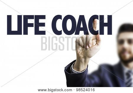 Business man pointing the text: Life Coach poster
