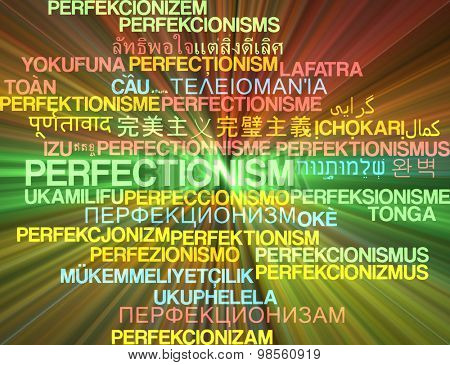Background concept wordcloud multilanguage international many language illustration of perfectionism glowing light
