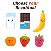Choose Your breakfast. Healthy lifestyle breakfast. Cute Kawaii food characters. Vector illustration poster