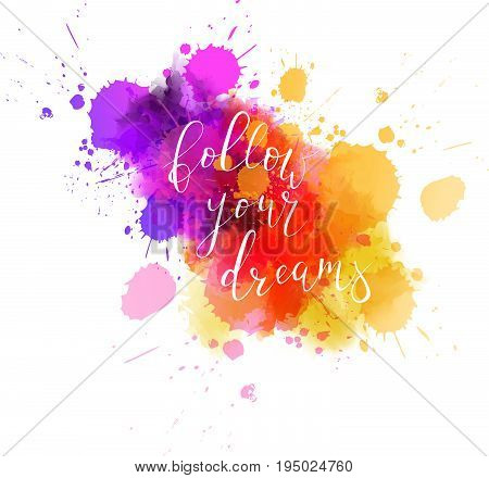 Multicolored splash watercolor blot with handwritten calligraphy text