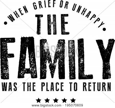 when grief or unhappy the family was the place to return