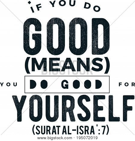 if you do good (means) you do good for yourself