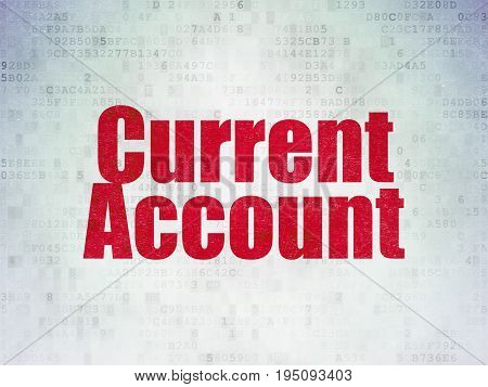 Currency concept: Painted red word Current Account on Digital Data Paper background