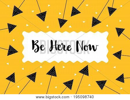 Card in a minimal style with lettering and speech bubble, vector templates. Be here now.