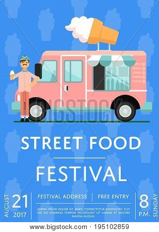 Street food festival invitation with ice cream truck. Culinary city event brochure template for outdoor cafe. Restaurant menu flyer, urban food fest announcement vector illustration in flat style.
