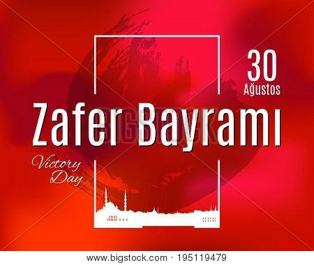 Turkey holiday Zafer Bayrami 30 Agustos Translation from Turkish: The Victory Day of 30 August. Vector simple frame with skyline of Istanbul city and grunge spot on red mesh background