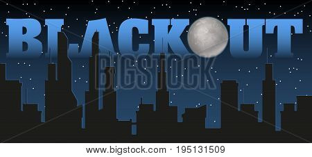 Silhouette of the city and night with stars, fool moon at the dark sky and blackout title. Vector illustration