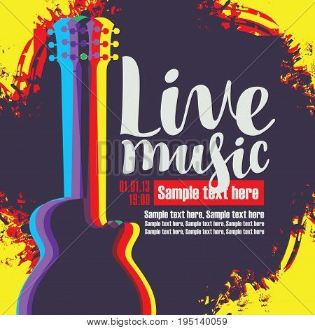 Vector banner with multicolor acoustic guitar on abstract colored background inscription live music and place for text in retro style