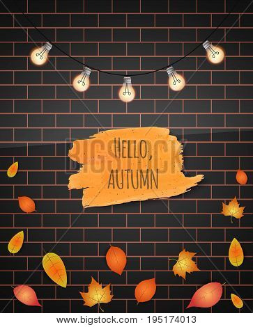 Hello Autumn Brush Stroke. Vector Illustration. Brick Wall Background. Falling Leaves. Garland. Hand