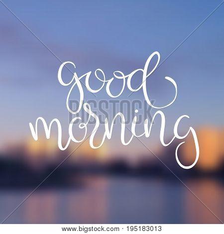good morning blur background sunrise city lettering