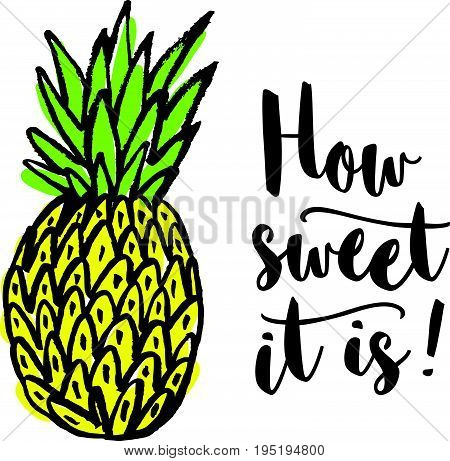 Vector illustration of hand drawn pineapple and phrase When life gives you lemons sell them and buy a pineapple. Handwritten lettering..