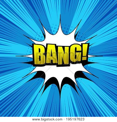 Comic Bang wording background with white speech bubble, rays, halftone and blue radial effect in pop art style. Vector illustration