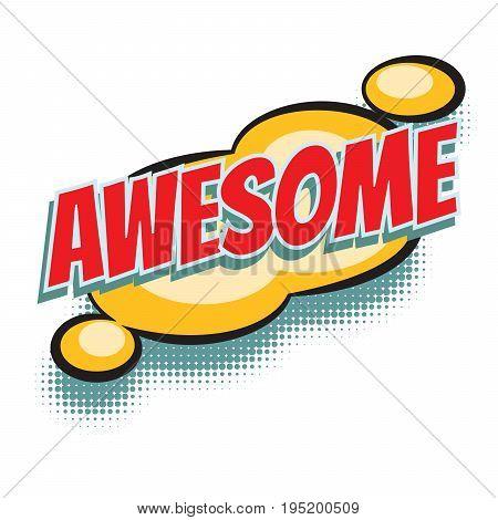 awesome comic word. Pop art retro vector illustration