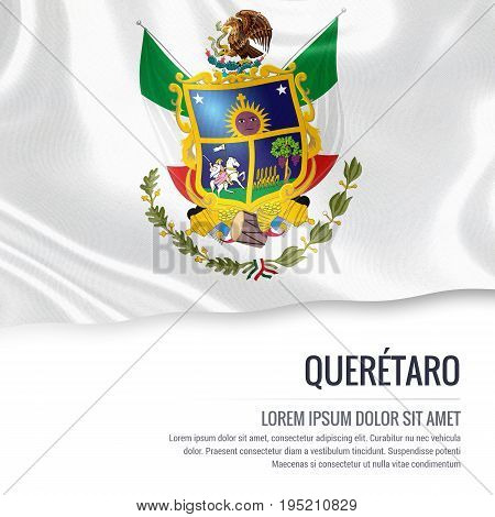 Mexican state Queretaro flag waving on an isolated white background. State name and the text area for your message. 3D illustration.