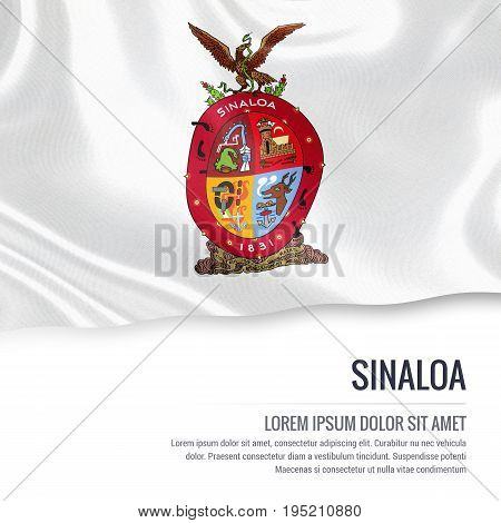 Mexican state Sinaloa flag waving on an isolated white background. State name and the text area for your message. 3D illustration.