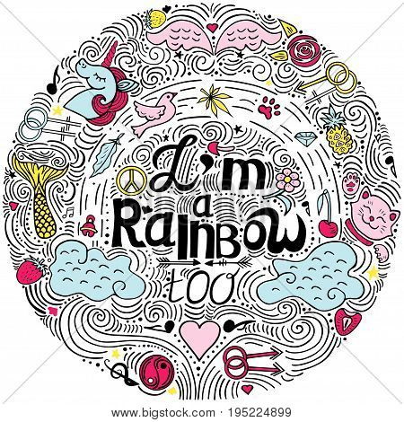 I am a rainbow too. The hand drawn vector quote.