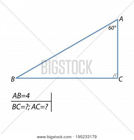 In a right-angled triangle ABC, angle C 90 degrees, it is known that AB 4, A angle of 60 degrees. Find BC and AC.