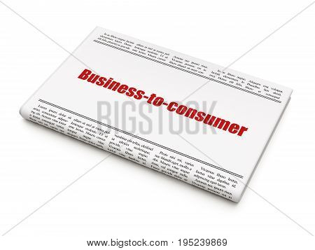 Finance concept: newspaper headline Business-to-consumer on White background, 3D rendering