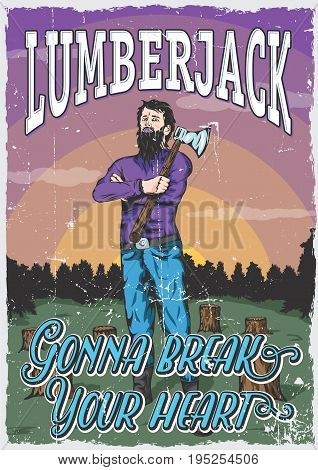 Lumberjack man poster with ax on his shoulder and words break your heart vector illustration