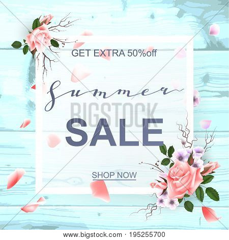 Advertisement about the summer sale on wood background with beautiful roses blossom, Lettering, calligraphy. A seasonal discount. Vector illustration EPS10
