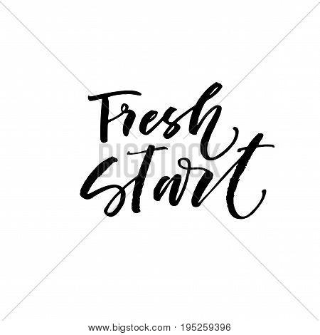 Fresh start phrase. Ink illustration. Modern brush calligraphy. Isolated on white background.