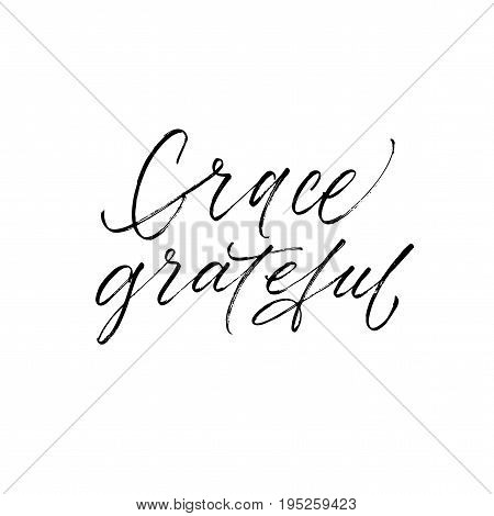 Grace and grateful phrase. Ink illustration. Modern brush calligraphy. Isolated on white background.