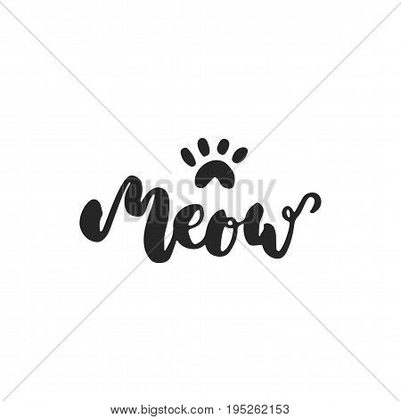 Meow - hand drawn dancing lettering quote isolated on the white background. Fun brush ink inscription for photo overlays, greeting card or t-shirt print, poster design