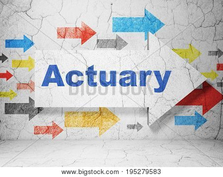Insurance concept:  arrow with Actuary on grunge textured concrete wall background, 3D rendering