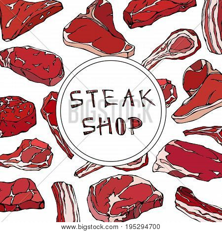 Steak Shop Card with Meat Products.Restaurant Menu or Butcher Market Template. Beef Steak, Lamb, Pork Rib. Realistic Hand Drawn Doodle Style Sketch. Vector Illustration Isolated On a White Background
