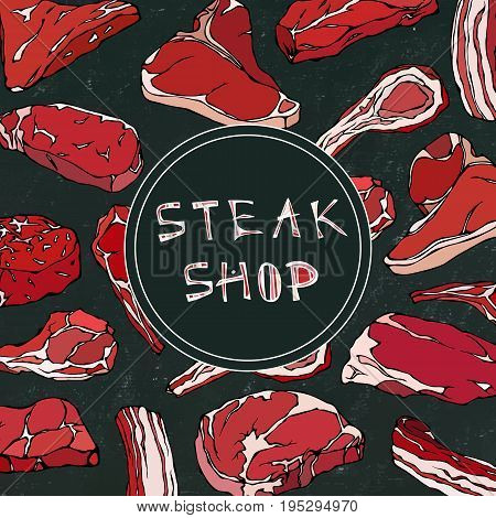 Steak Shop Card with Meat Products.Restaurant Menu or Butcher Market Template. Beef Steak, Lamb, Pork Rib. Vector Illustration Isolated on a Black Chalkboard Background. Realistic Hand Drawn Sketch.