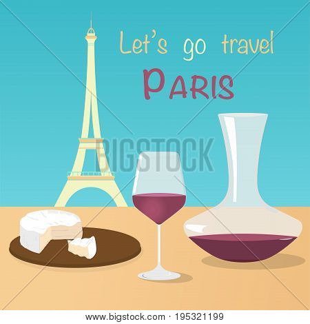 Let's go to Paris. Eiffel tower, camembert and a glass of red wine in pastel colors.
