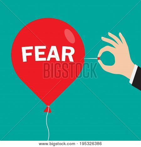 Man hand with a needle pierces the red balloon with an inscription fear. Business concept. vector illustration
