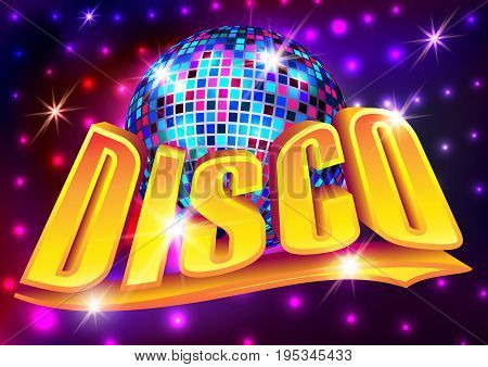 Vector illustration - Disco party poster (Disco ball background inscription Disco)
