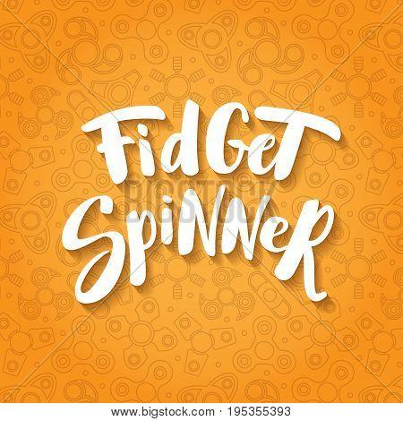 Hand Fidget Spinner Lettering. Modern Brush Calligraphy Logo, Label, Emblems. Vector Element For Des