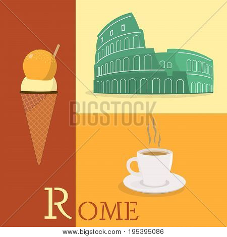 Let's go to Rome. Colosseum, cup of coffee and ice cream in Italian colors.