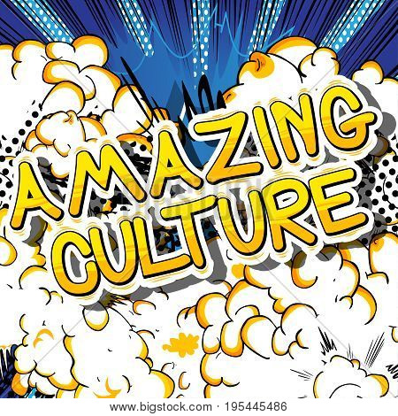 Amazing Culture - Comic book style phrase on abstract background.