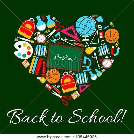 Back to School poster in heart shape. Vector design of school supplies chalkboard or blackboard and geography globe or biology microscope, geometry pencil and ruler or mathematics equation formula