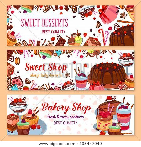 Bakery or sweet shop banners set of desserts and cakes Vector design of pastry pies and tortes, fruit or berry ice cream, tiramisu biscuit or chocolate brownie and puddings or milkshakes