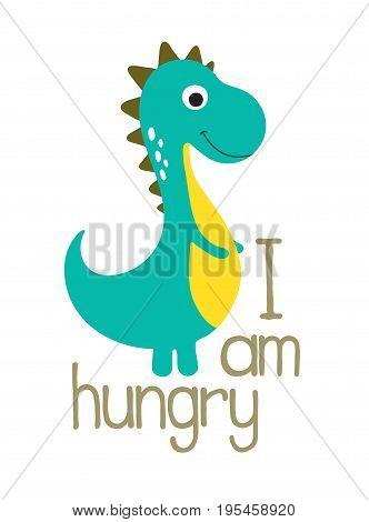 Cute dino illustration. I am hungry. Vector illustration